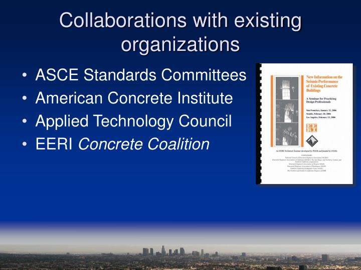 Collaborations with existing organizations