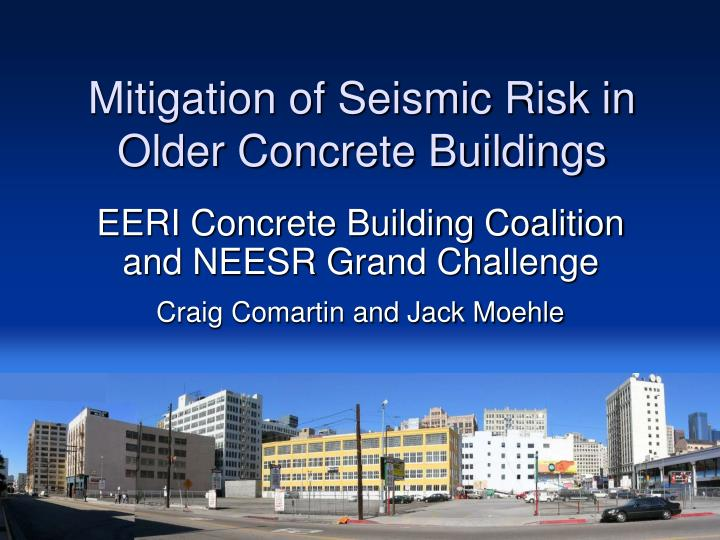 Mitigation of Seismic Risk in Older Concrete Buildings