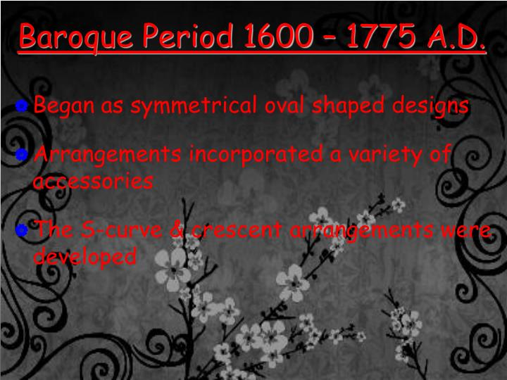 Baroque Period 1600 – 1775 A.D.