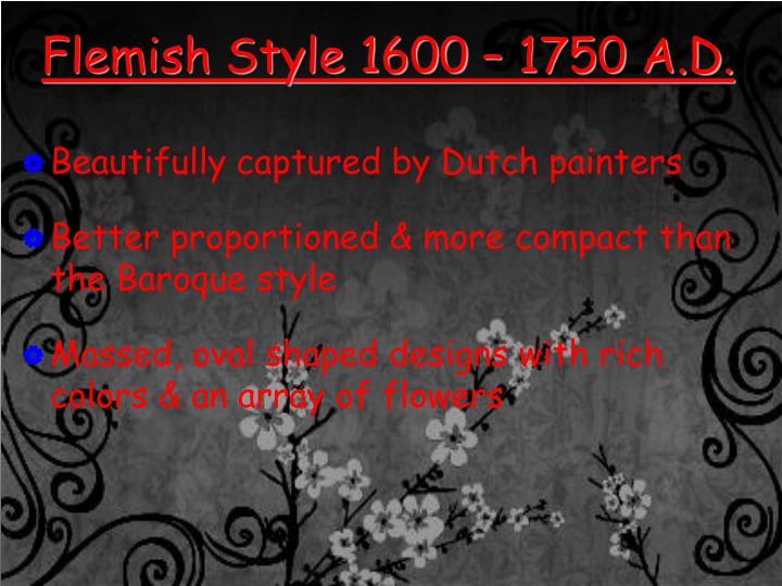Flemish Style 1600 – 1750 A.D.