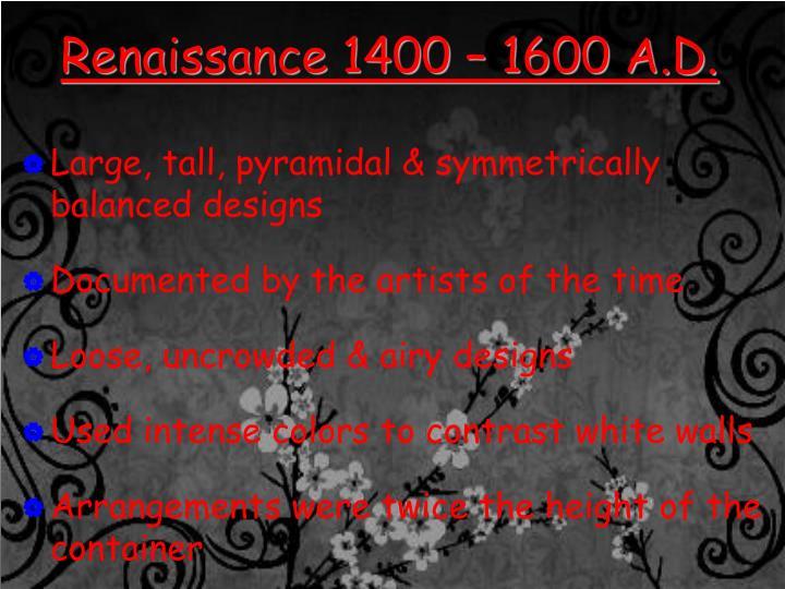 Renaissance 1400 – 1600 A.D.