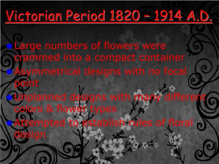 Victorian Period 1820 – 1914 A.D.