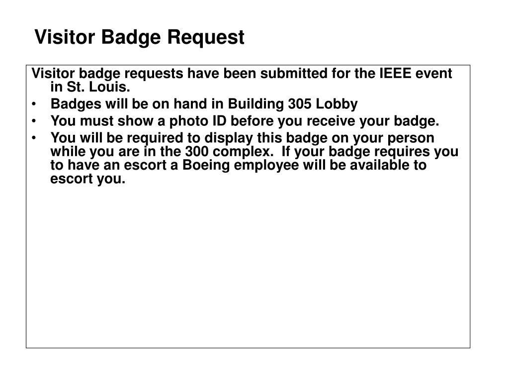 Visitor badge requests have been submitted for the IEEE event in St. Louis.