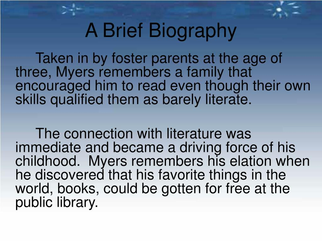 brief biographies A biography, or simply bio, is a detailed description of a person's life longer and more extensive biographies were written in greek by plutarch.