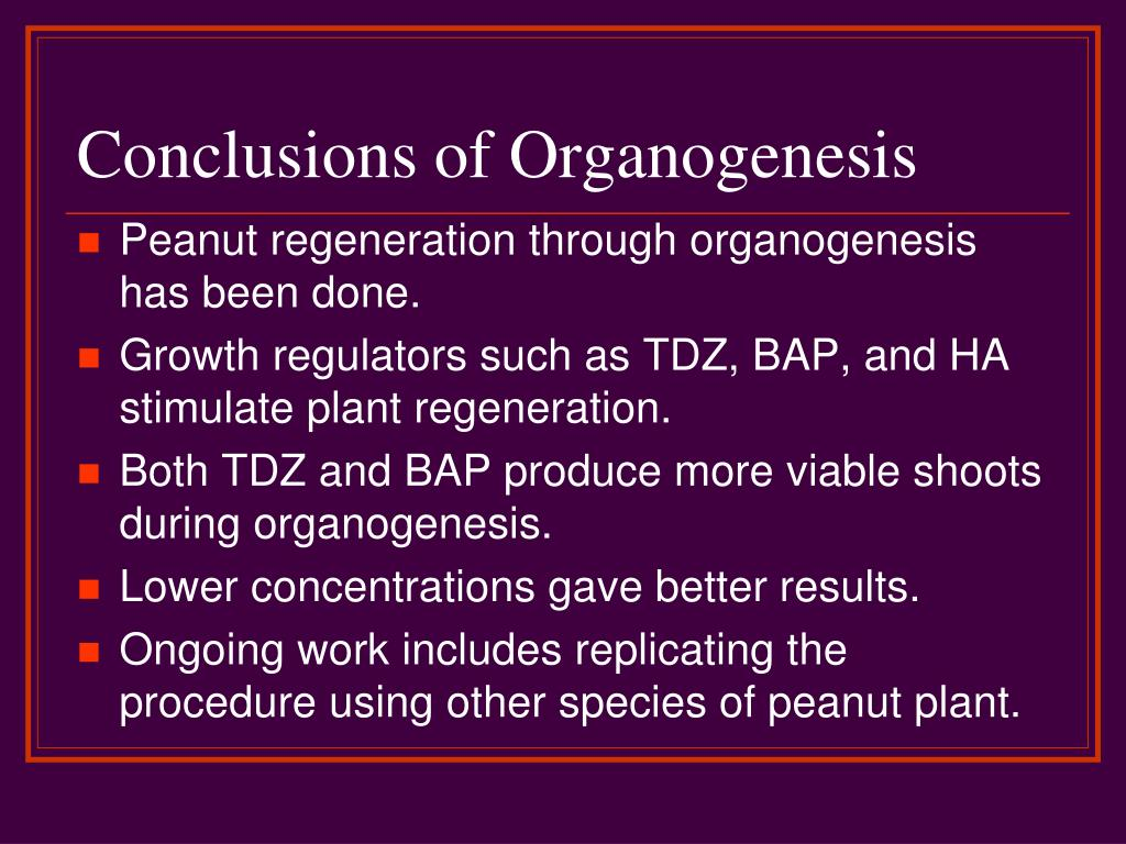 Conclusions of Organogenesis