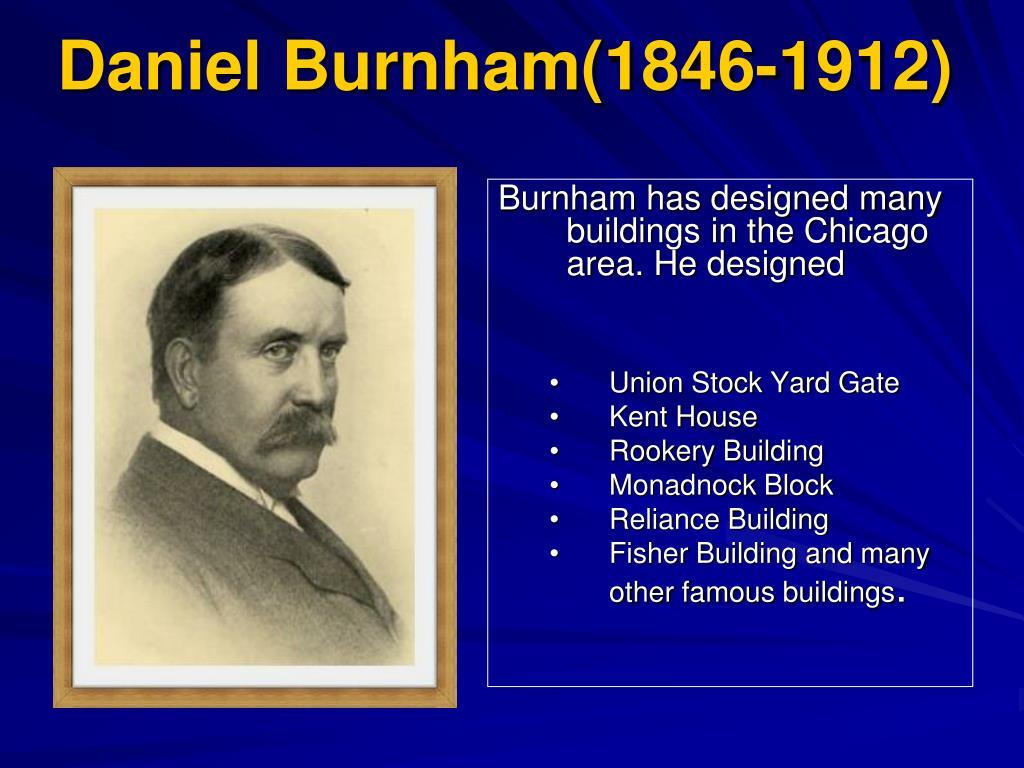 Daniel Burnham(1846-1912)