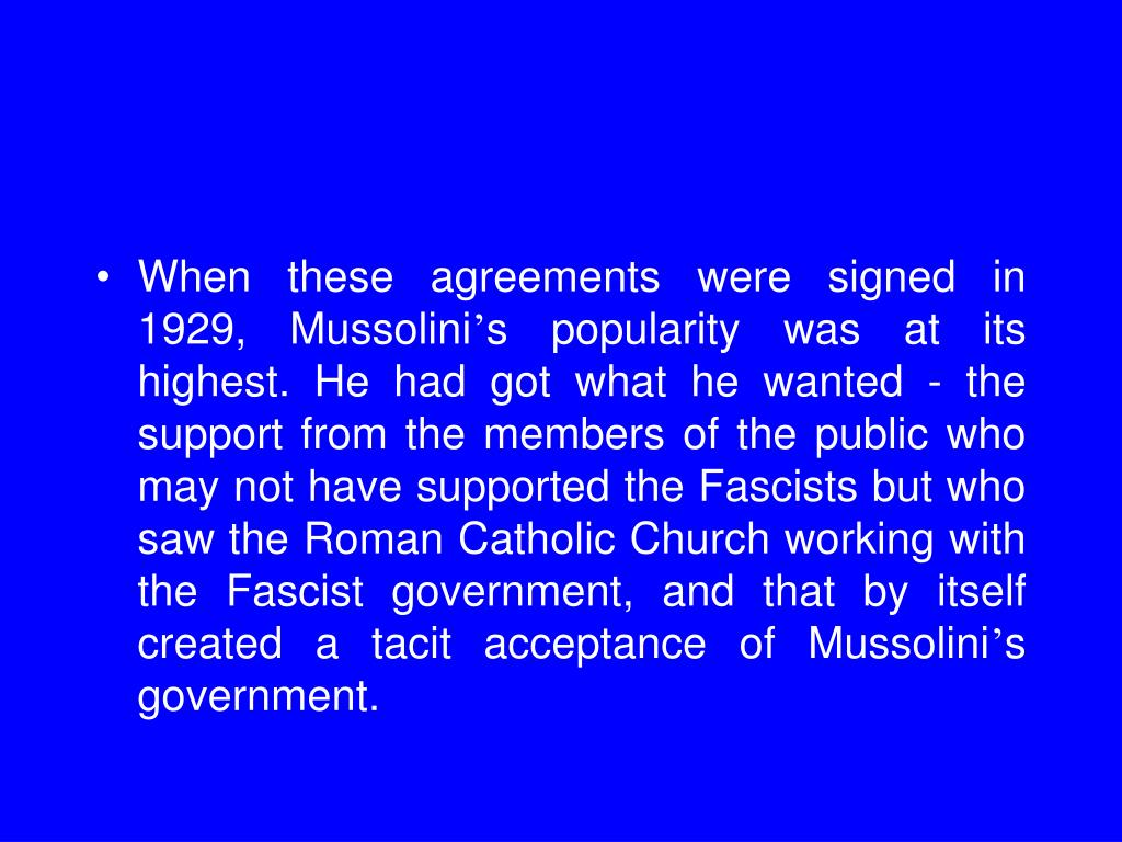 When these agreements were signed in 1929, Mussolini