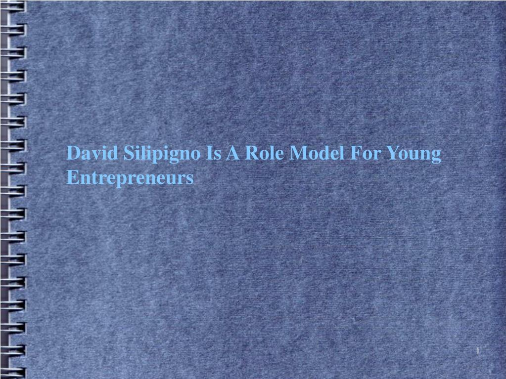 David Silipigno Is A Role Model For Young Entrepreneurs