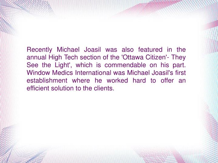 Recently Michael Joasil was also featured in the annual High Tech section of the 'Ottawa Citizen'- T...
