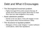 debt and what it encourages