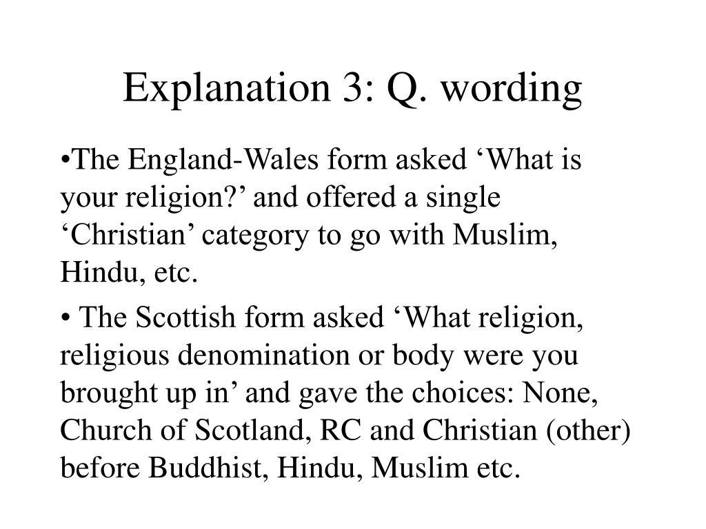 Explanation 3: Q. wording