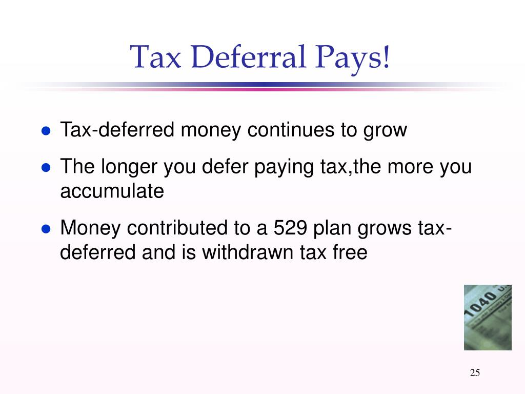Tax Deferral Pays!