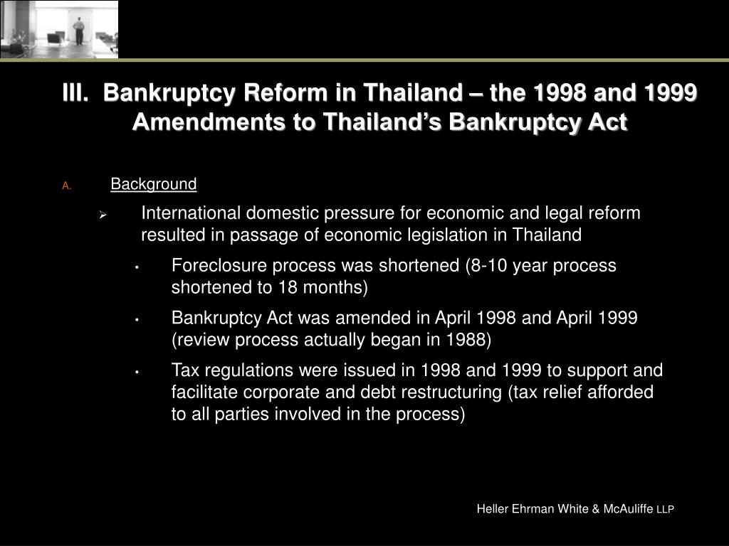 III.  Bankruptcy Reform in Thailand – the 1998 and 1999 Amendments to Thailand's Bankruptcy Act