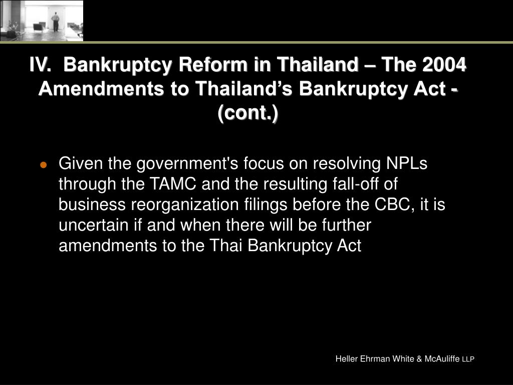 IV.  Bankruptcy Reform in Thailand – The 2004 Amendments to Thailand's Bankruptcy Act - (cont.)