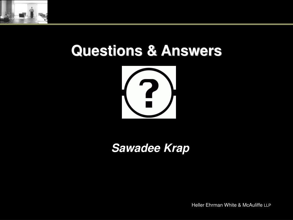 Questions & A