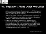 vii impact of tpi and other key cases