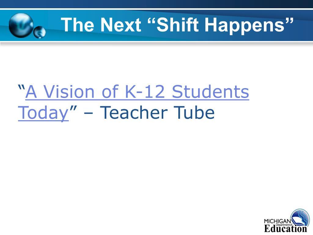 "The Next ""Shift Happens"""