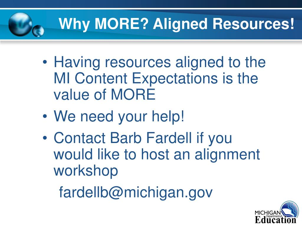 Why MORE? Aligned Resources!