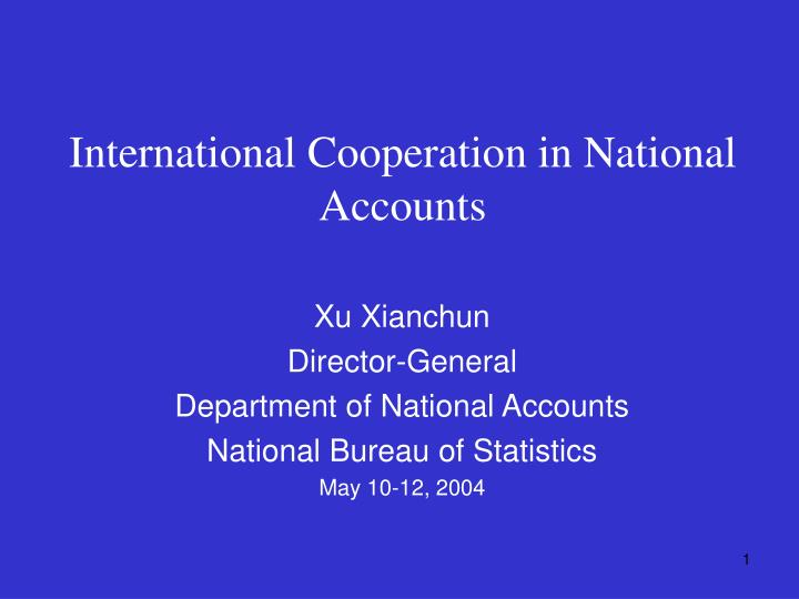 International cooperation in national accounts l.jpg