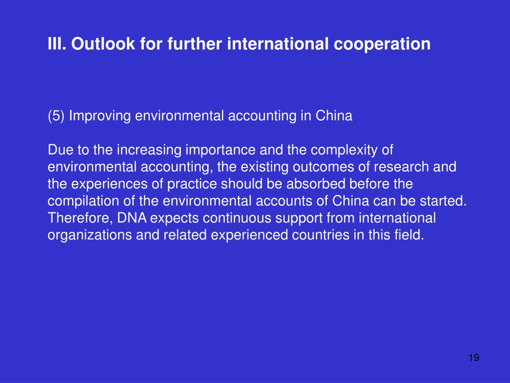 III. Outlook for further international cooperation