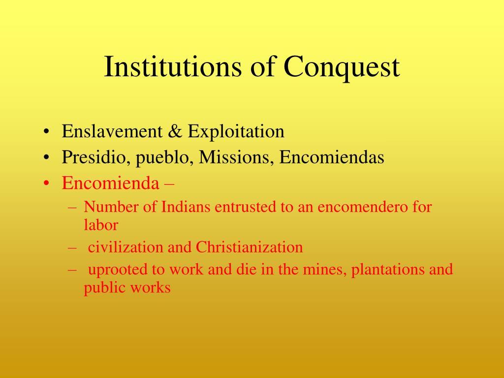 Institutions of Conquest