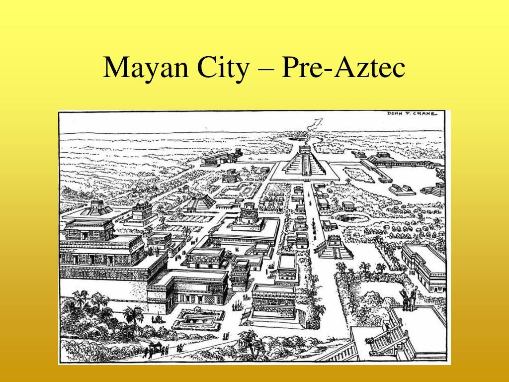 Mayan City – Pre-Aztec