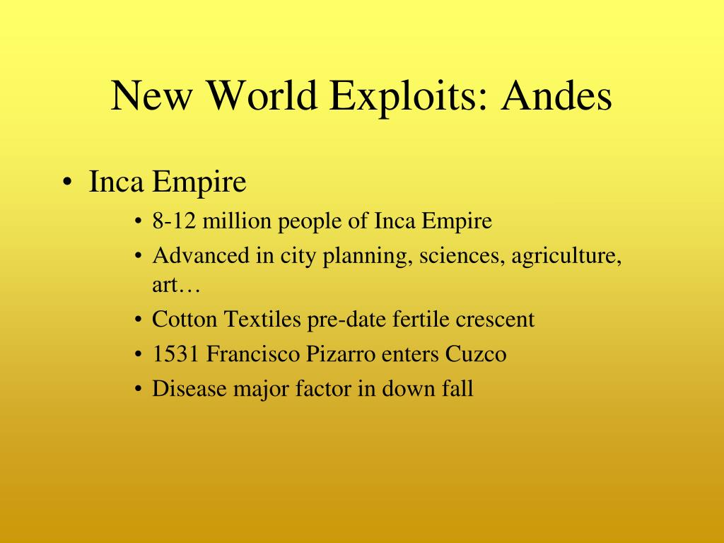 New World Exploits: Andes