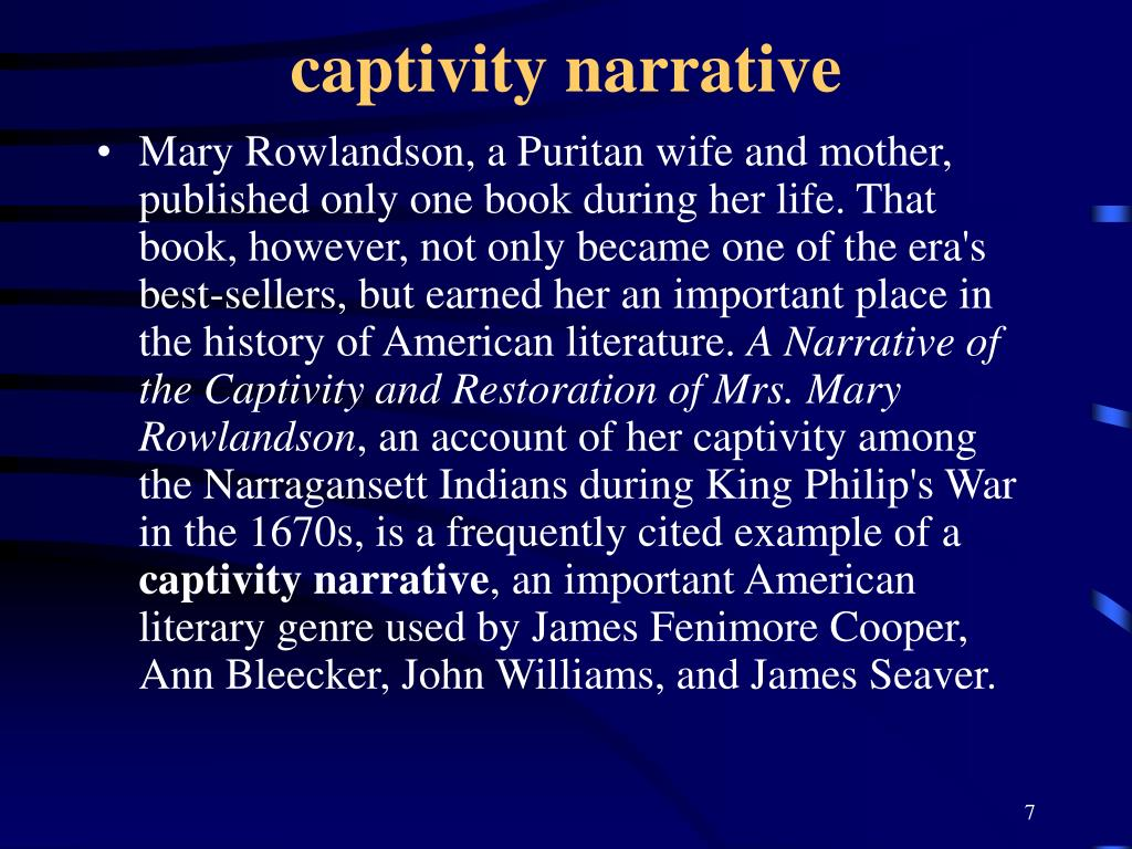 essays on mary rowlandson captivity narrative View this essay on indian captivity narratives versus slave narratives both a narrative of the captivity and restoration of mrs mary rowlandson and narrative.