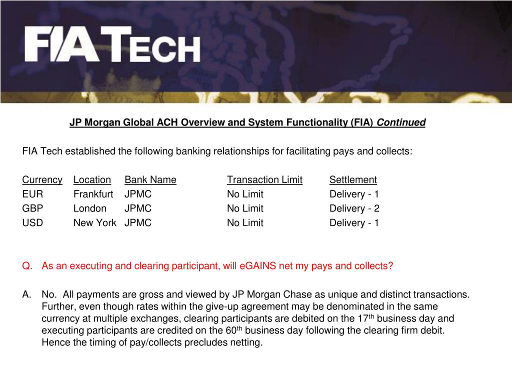 JP Morgan Global ACH Overview and System Functionality (FIA)