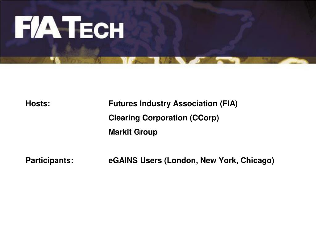 Hosts:		Futures Industry Association (FIA)