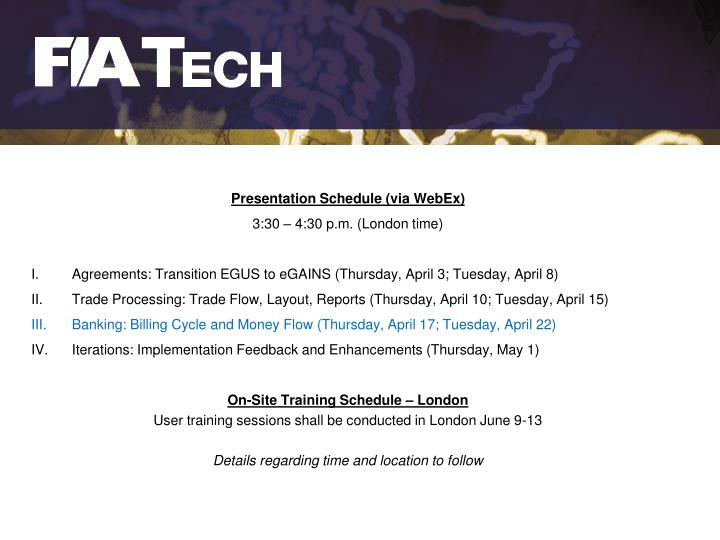 Presentation Schedule (via WebEx)