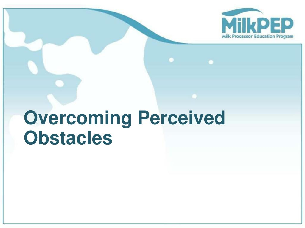 Overcoming Perceived Obstacles