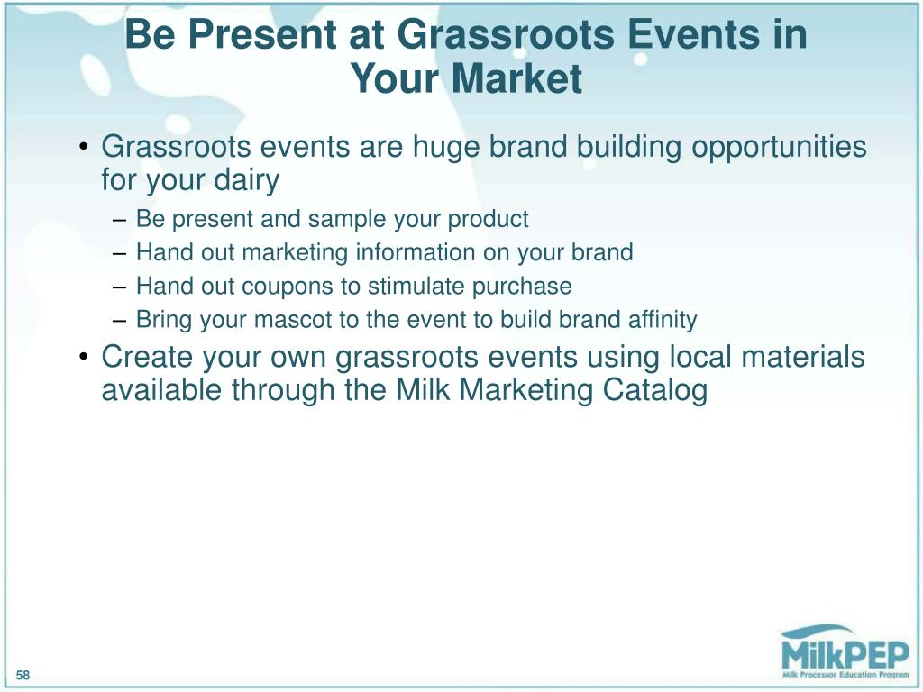 Be Present at Grassroots Events in Your Market