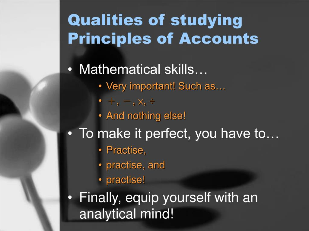 Qualities of studying Principles of Accounts