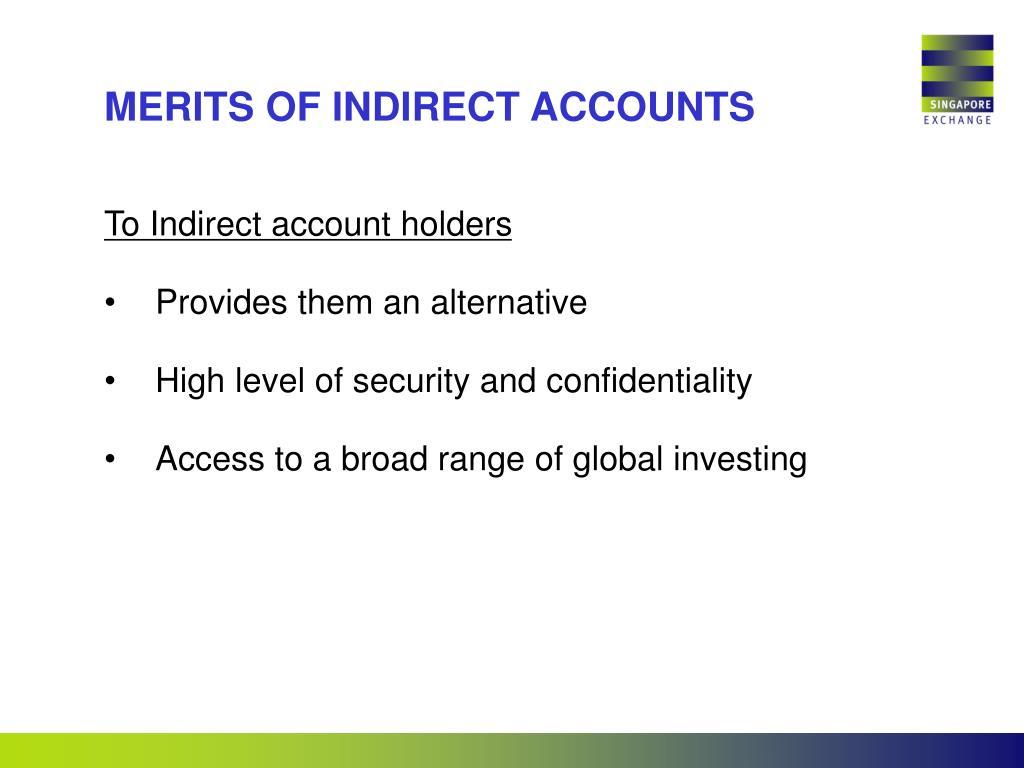 MERITS OF INDIRECT ACCOUNTS