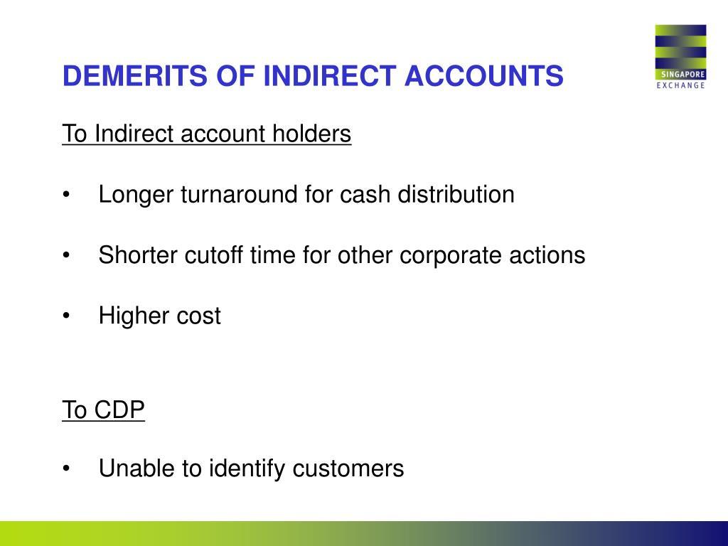 DEMERITS OF INDIRECT ACCOUNTS