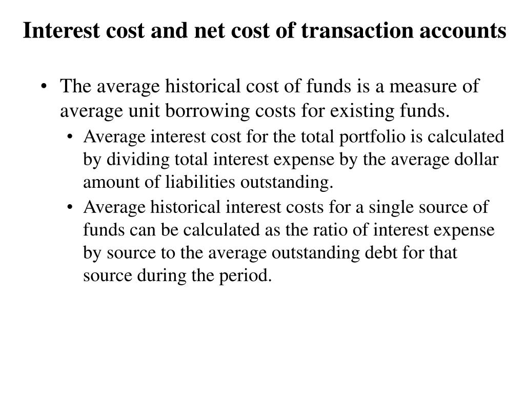 Interest cost and net cost of transaction accounts