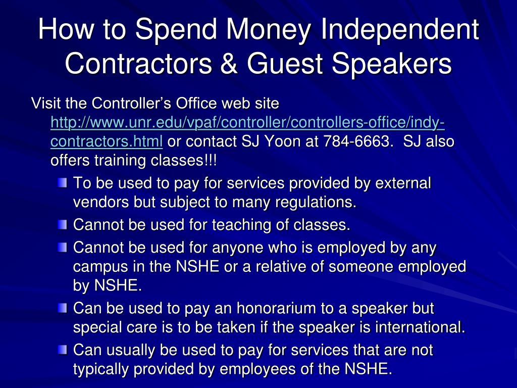 How to Spend Money Independent Contractors& Guest Speakers