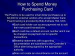 how to spend money purchasing card