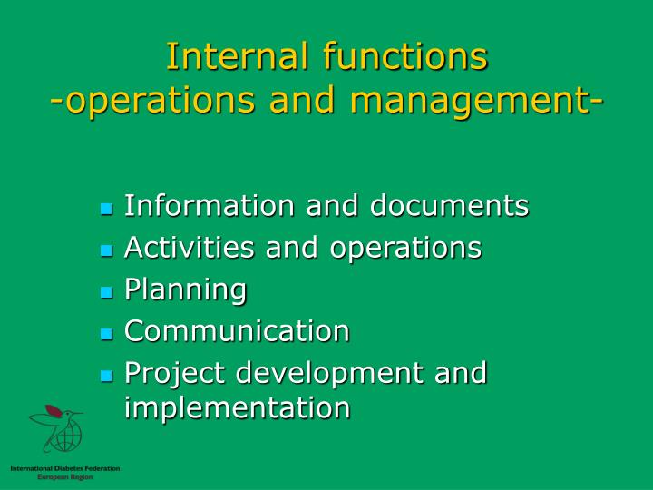 internal operation management Internal stakeholders, primarily employees, owners and managers, are   external stakeholders are indirectly influenced by the organization 's operations.