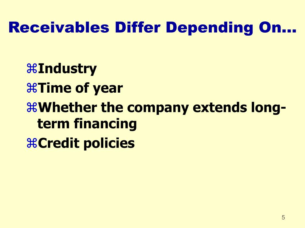 Receivables Differ Depending On...