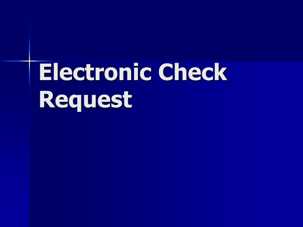 Electronic Check Request