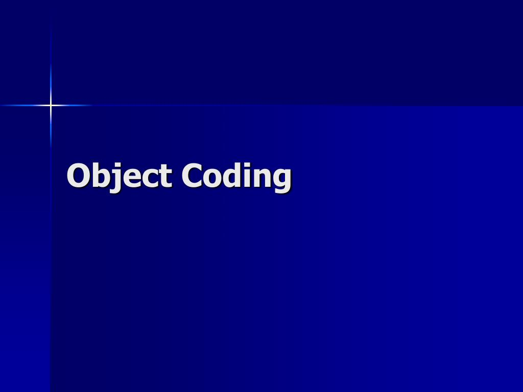 Object Coding