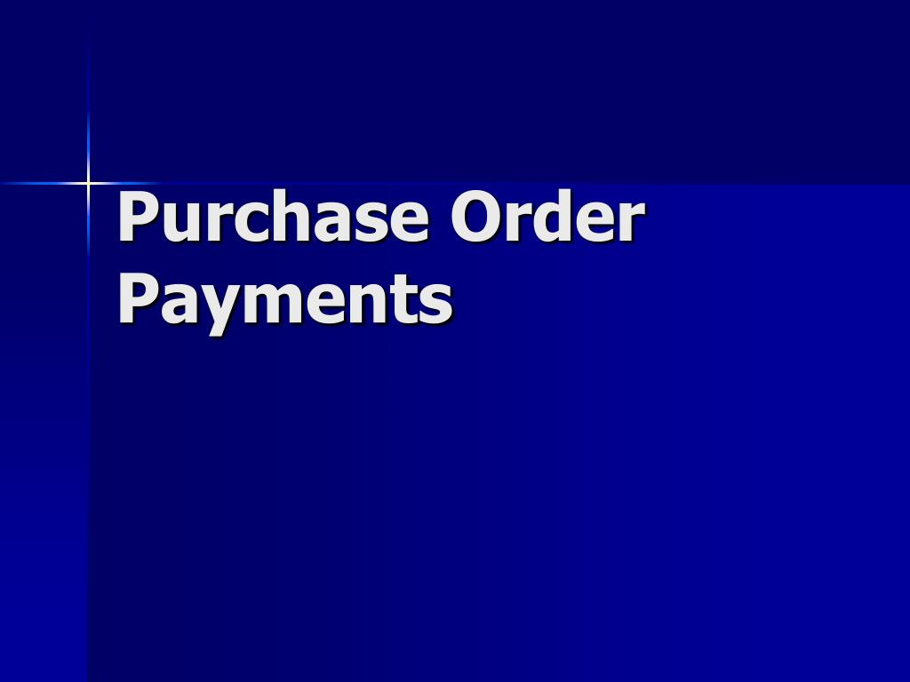 Purchase Order Payments