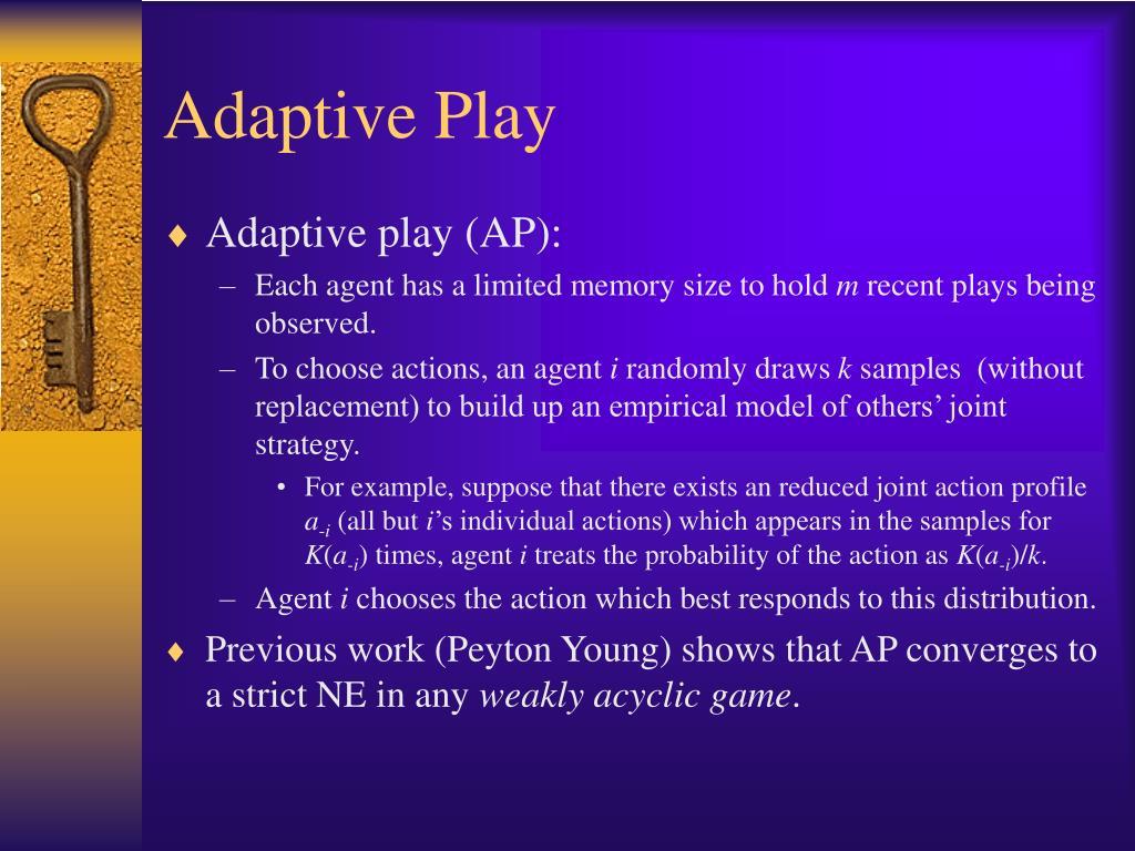 Adaptive Play