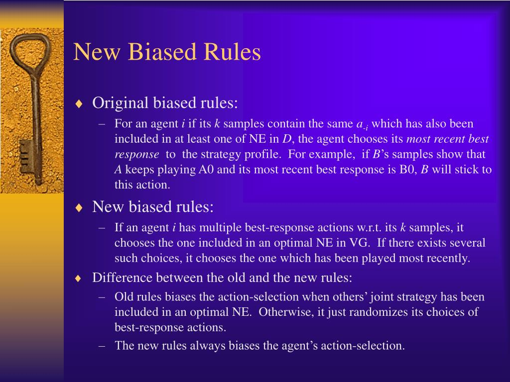 New Biased Rules