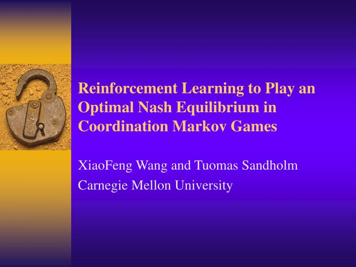 Reinforcement learning to play an optimal nash equilibrium in coordination markov games l.jpg