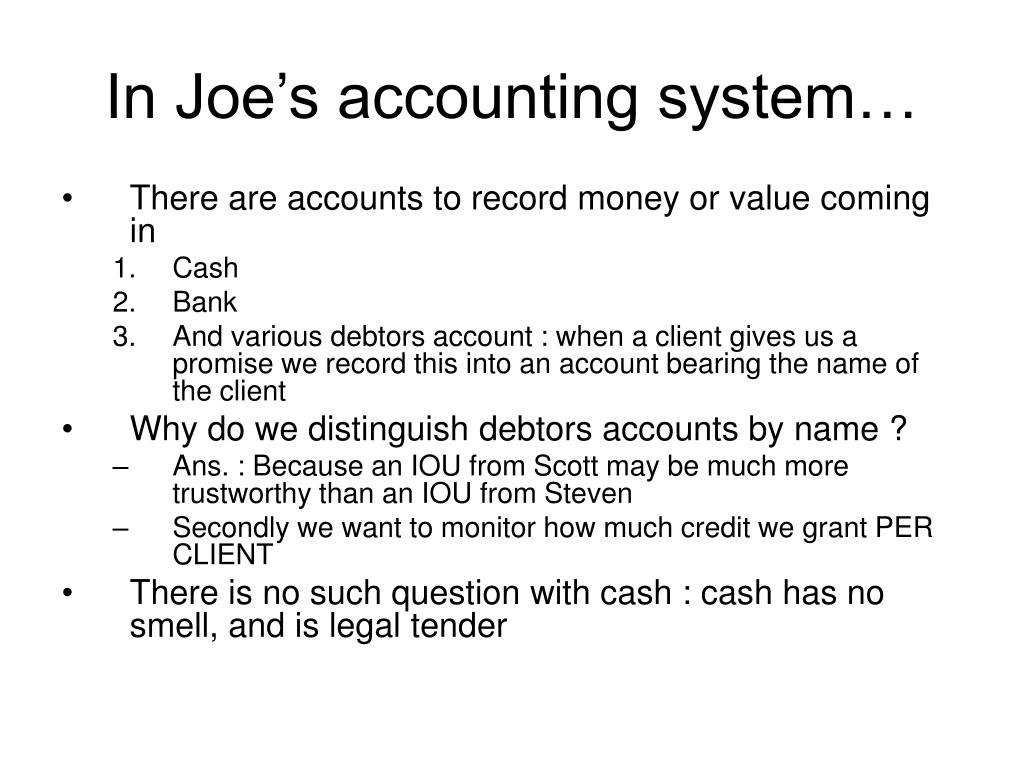In Joe's accounting system…