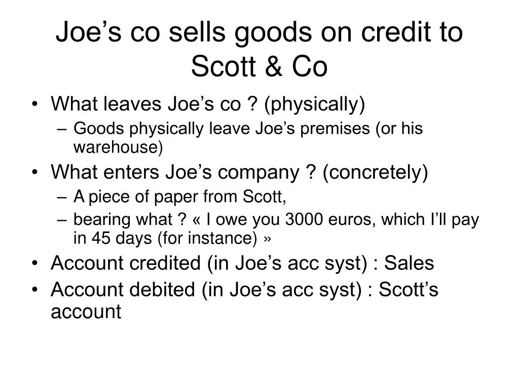 Joe's co sells goods on credit to Scott & Co