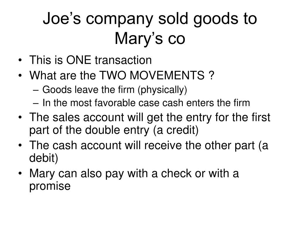 Joe's company sold goods to Mary's co